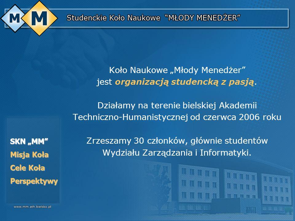 Koło Naukowe Młody Menedżer jest organizacją studencką z pasją. Działamy na terenie bielskiej Akademii Techniczno-Humanistycznej od czerwca 2006 roku
