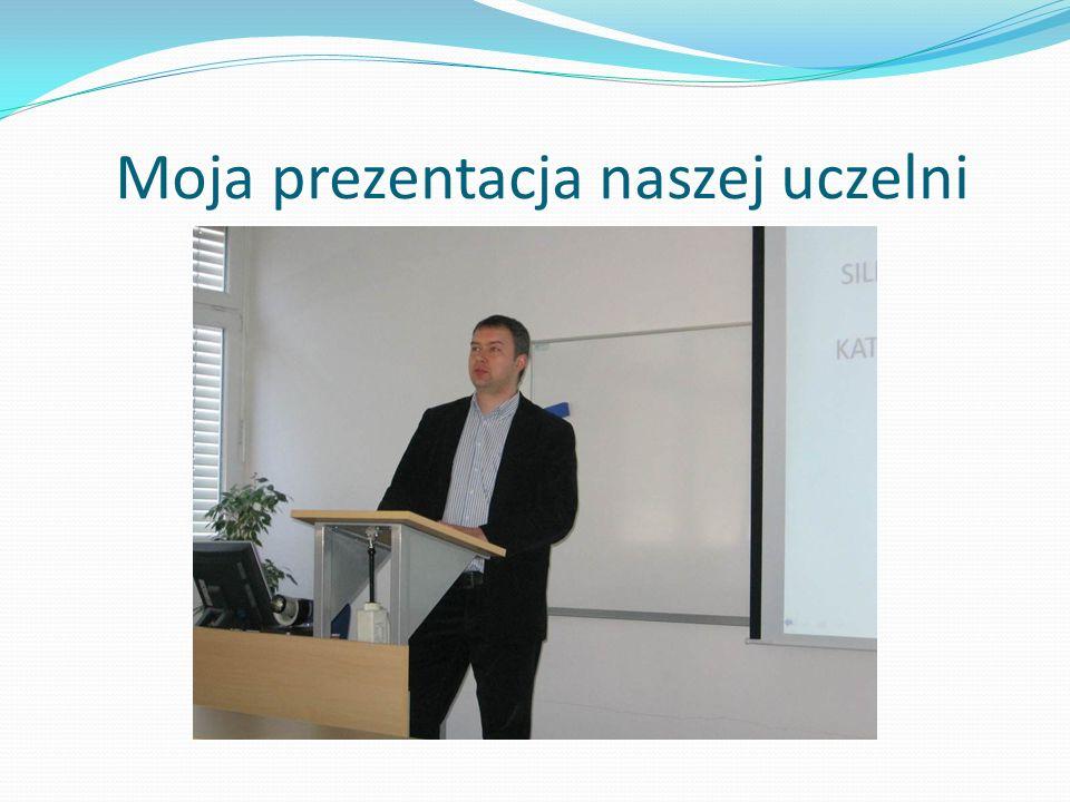 Moja prezentacja naszej uczelni