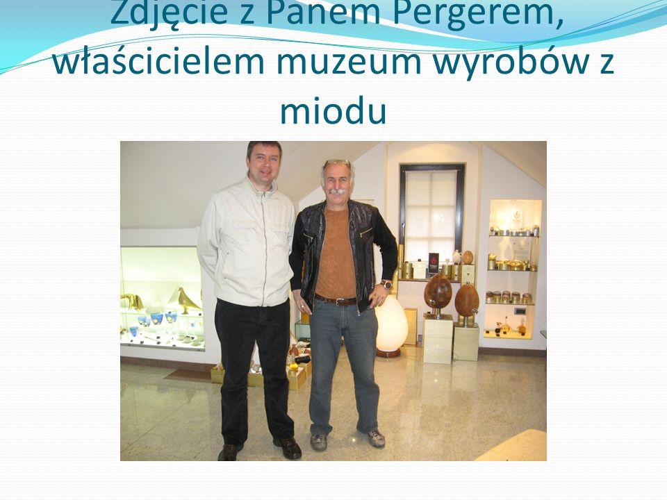Zdjęcie z Panem Pergerem, właścicielem muzeum wyrobów z miodu
