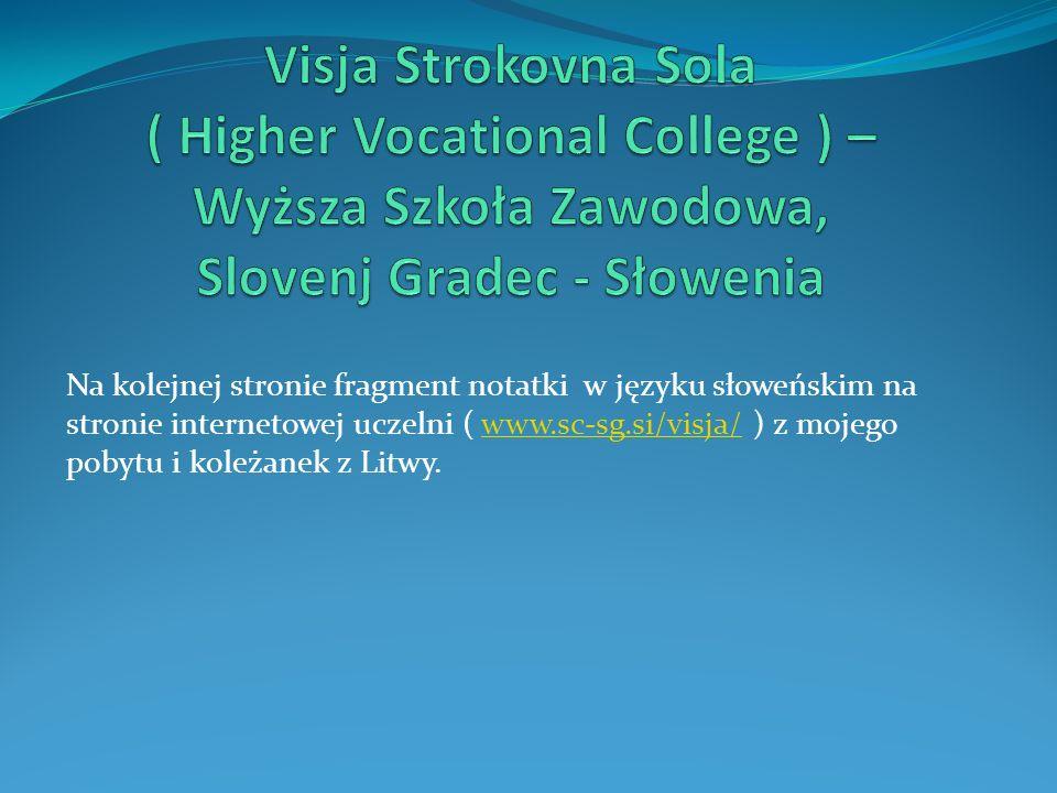 Na kolejnej stronie fragment notatki w języku słoweńskim na stronie internetowej uczelni ( www.sc-sg.si/visja/ ) z mojego pobytu i koleżanek z Litwy.w