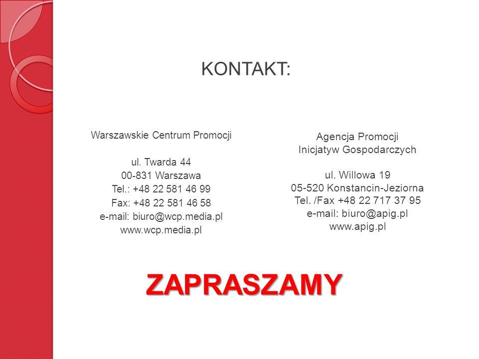 ZAPRASZAMY Warszawskie Centrum Promocji ul. Twarda 44 00-831 Warszawa Tel.: +48 22 581 46 99 Fax: +48 22 581 46 58 e-mail: biuro@wcp.media.pl www.wcp.