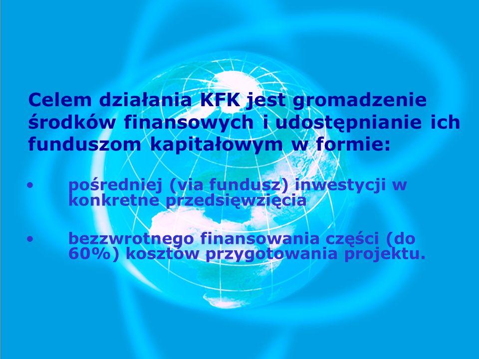 Celem działania KFK jest gromadzenie środków finansowych i udostępnianie ich funduszom kapitałowym w formie: pośredniej (via fundusz) inwestycji w kon