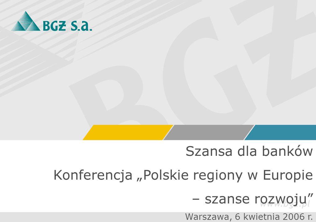1 Szansa dla banków Konferencja Polskie regiony w Europie – szanse rozwoju Warszawa, 6 kwietnia 2006 r.