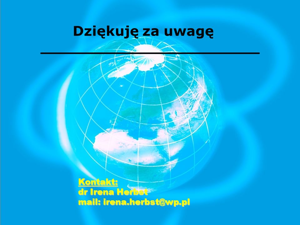 Dziękuję za uwagę _______________________ Kontakt: dr Irena Herbst mail: irena.herbst@wp.pl