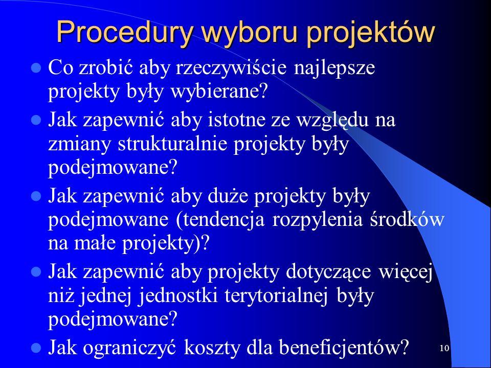 10 Procedury wyboru projektów Co zrobić aby rzeczywiście najlepsze projekty były wybierane.