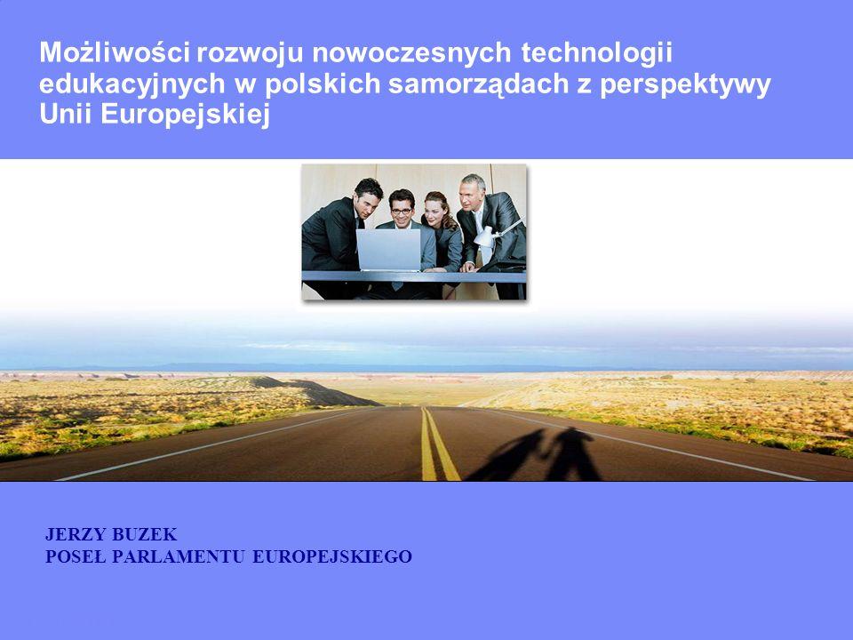 IBM Confidential Możliwości rozwoju nowoczesnych technologii edukacyjnych w polskich samorządach z perspektywy Unii Europejskiej JERZY BUZEK POSEŁ PAR