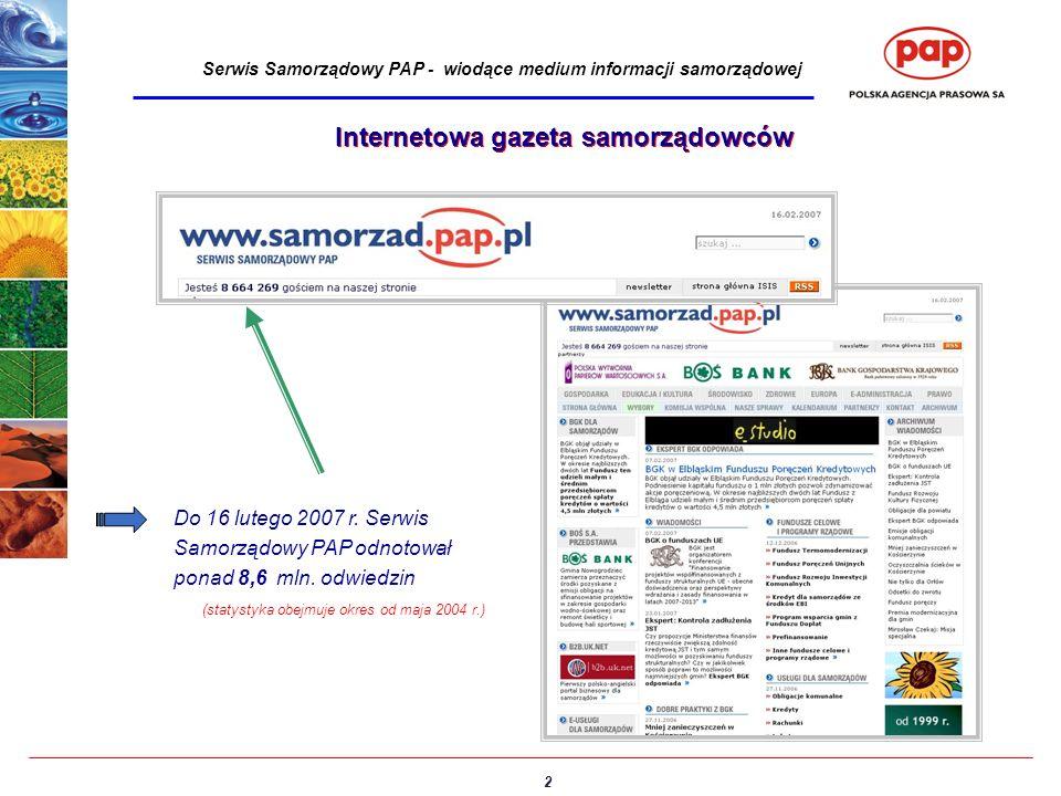 3 Serwis Samorządowy PAP - wiodące medium informacji samorządowej Jedyna w Polsce codzienna, internetowa gazeta samorządowców – istnieje od trzech lat.