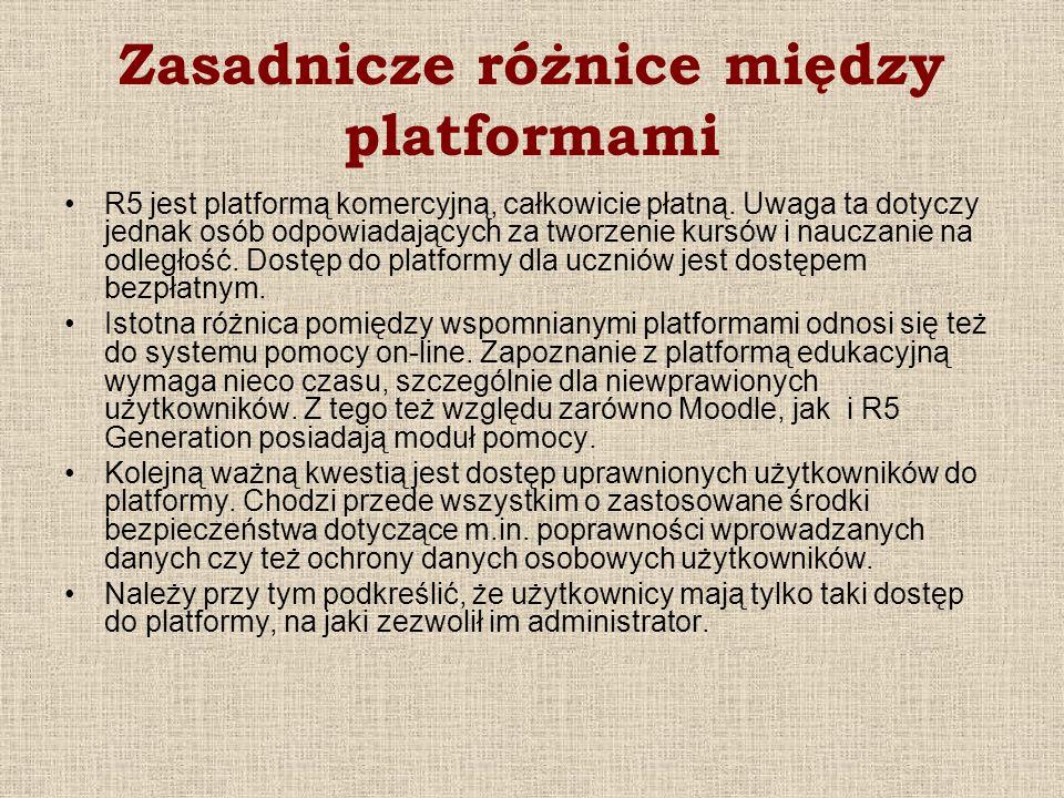 Zasadnicze różnice między platformami R5 jest platformą komercyjną, całkowicie płatną. Uwaga ta dotyczy jednak osób odpowiadających za tworzenie kursó