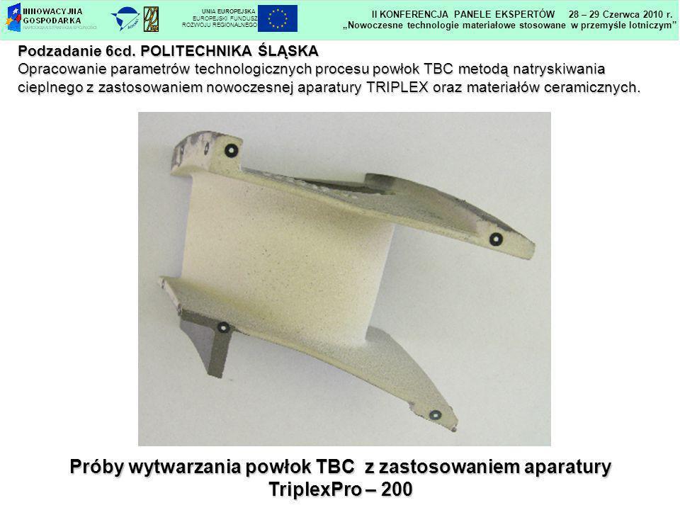 Podzadanie 6cd. POLITECHNIKA ŚLĄSKA Opracowanie parametrów technologicznych procesu powłok TBC metodą natryskiwania cieplnego z zastosowaniem nowoczes
