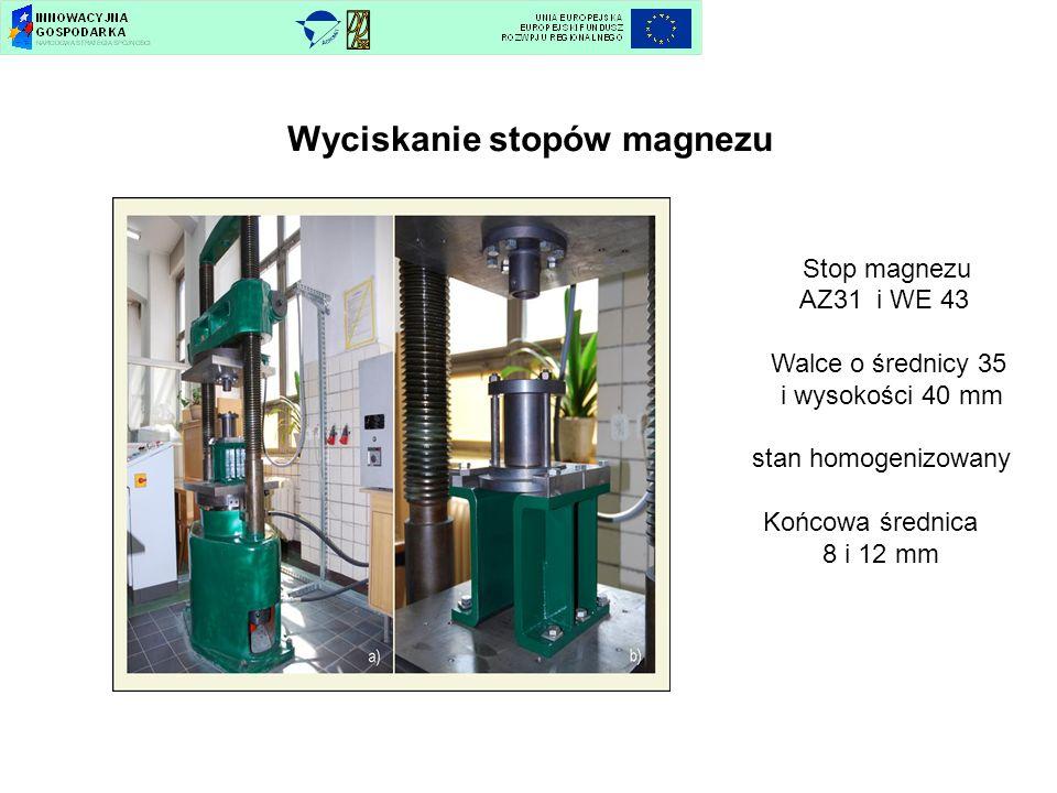 Wyciskanie stopów magnezu Stop magnezu AZ31 i WE 43 Walce o średnicy 35 i wysokości 40 mm stan homogenizowany Końcowa średnica 8 i 12 mm