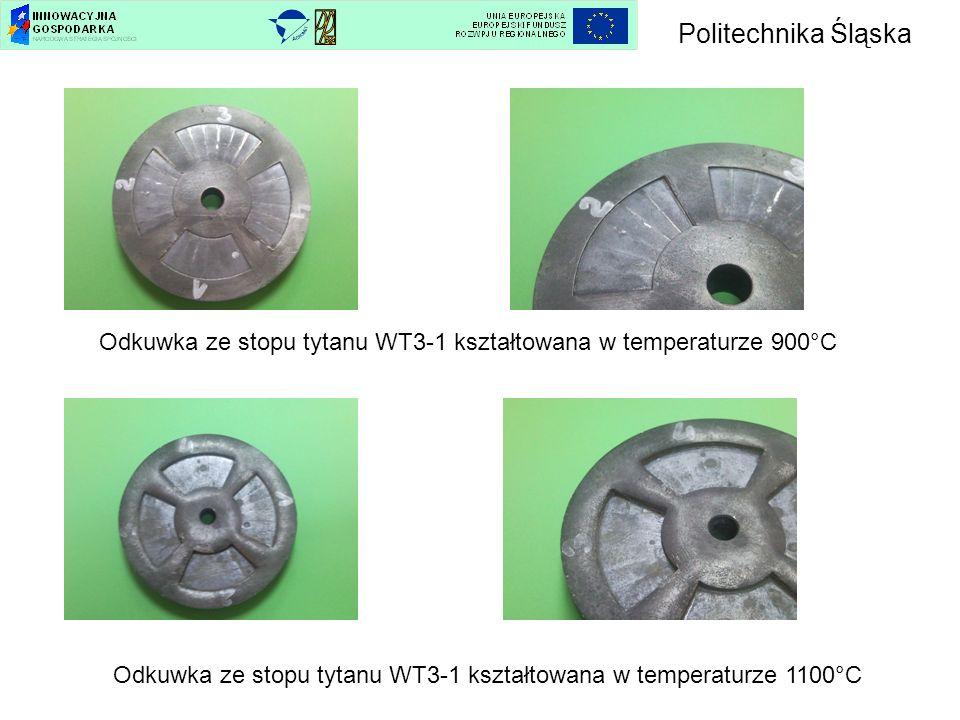 Odkuwka ze stopu tytanu WT3-1 kształtowana w temperaturze 900°C Odkuwka ze stopu tytanu WT3-1 kształtowana w temperaturze 1100°C Politechnika Śląska