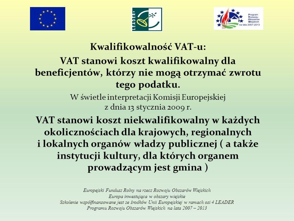 Kwalifikowalność VAT-u: VAT stanowi koszt kwalifikowalny dla beneficjentów, którzy nie mogą otrzymać zwrotu tego podatku. W świetle interpretacji Komi