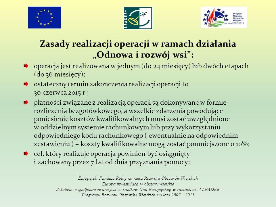 Zasady realizacji operacji w ramach działania Odnowa i rozwój wsi: operacja jest realizowana w jednym (do 24 miesięcy) lub dwóch etapach (do 36 miesię
