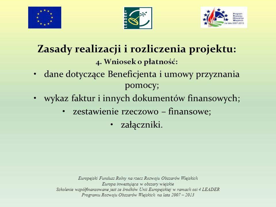 Zasady realizacji i rozliczenia projektu: 4. Wniosek o płatność: dane dotyczące Beneficjenta i umowy przyznania pomocy; wykaz faktur i innych dokument