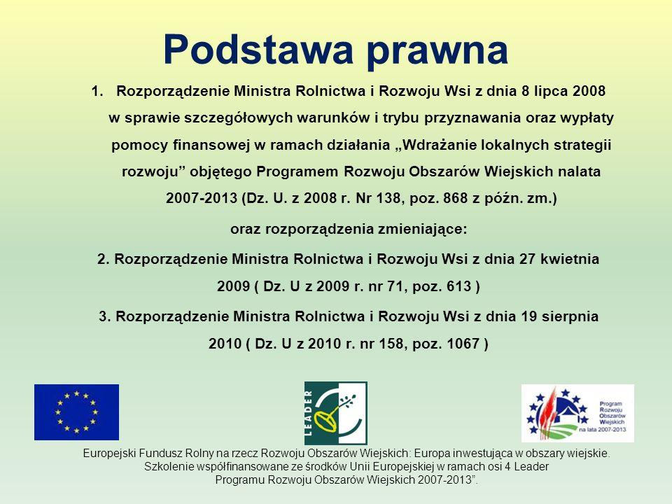 Podstawa prawna 1.Rozporządzenie Ministra Rolnictwa i Rozwoju Wsi z dnia 8 lipca 2008 w sprawie szczegółowych warunków i trybu przyznawania oraz wypła