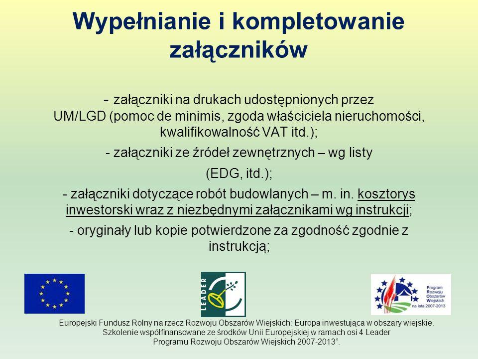Wypełnianie i kompletowanie załączników - załączniki na drukach udostępnionych przez UM/LGD (pomoc de minimis, zgoda właściciela nieruchomości, kwalif