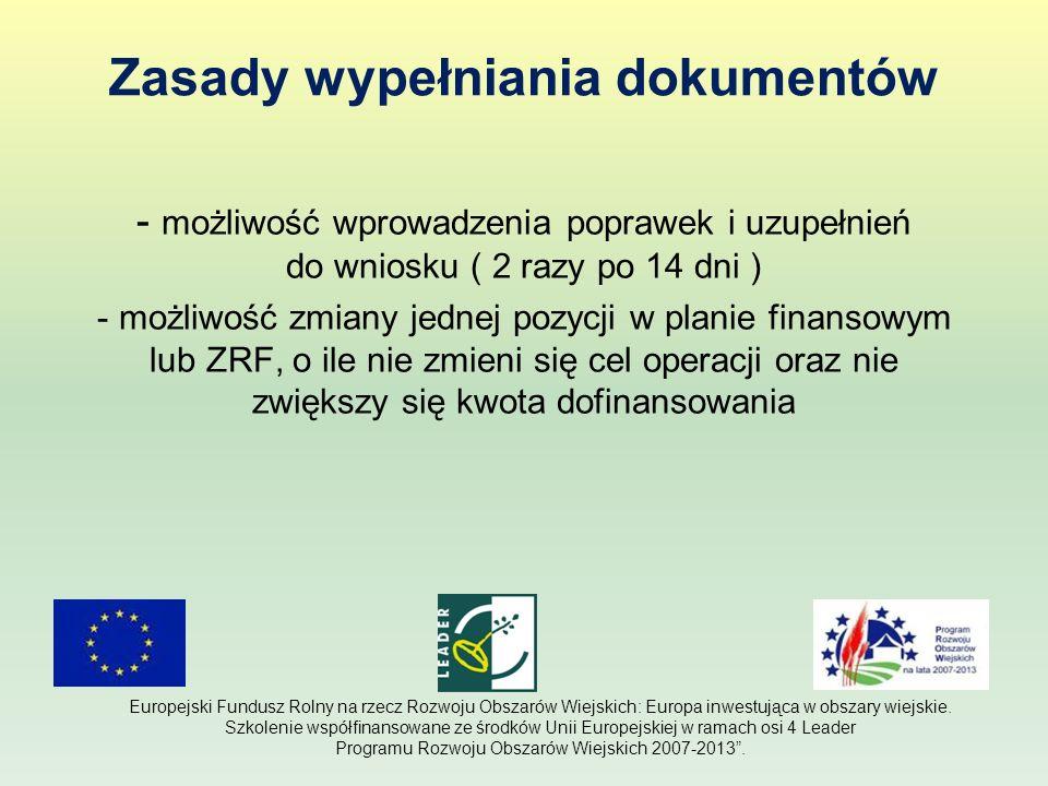Zasady wypełniania dokumentów - możliwość wprowadzenia poprawek i uzupełnień do wniosku ( 2 razy po 14 dni ) - możliwość zmiany jednej pozycji w plani