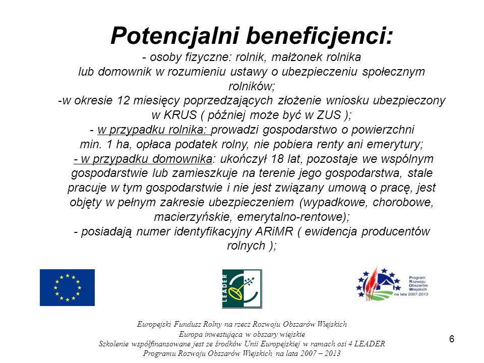 7 Europejski Fundusz Rolny na rzecz Rozwoju Obszarów Wiejskich Europa inwestująca w obszary wiejskie Szkolenie współfinansowane jest ze środków Unii Europejskiej w ramach osi 4 LEADER Programu Rozwoju Obszarów Wiejskich na lata 2007 – 2013 Kryteria dostępu - beneficjent: - osoba pełnoletnia, poniżej 60 roku życia; - obywatel państwa członkowskiego UE; - zamieszkały w miejscowości należącej do: gminy wiejskiej, albo gminy miejsko-wiejskiej, z wyłączeniem miast liczących powyżej 5 tys.