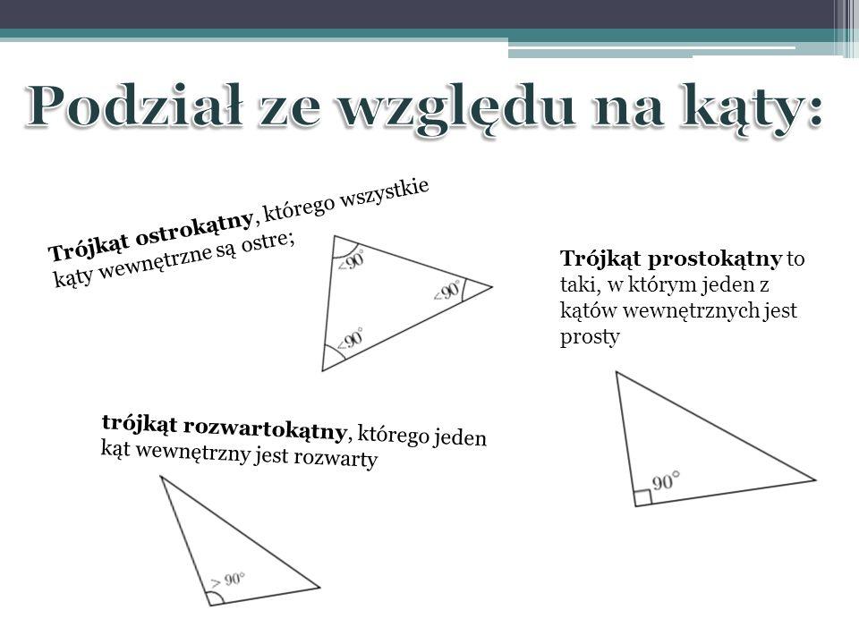 Trójkąt ostrokątny, którego wszystkie kąty wewnętrzne są ostre; trójkąt rozwartokątny, którego jeden kąt wewnętrzny jest rozwarty Trójkąt prostokątny