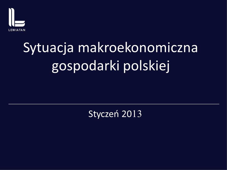 Sytuacja makroekonomiczna gospodarki polskiej Styczeń 20 13