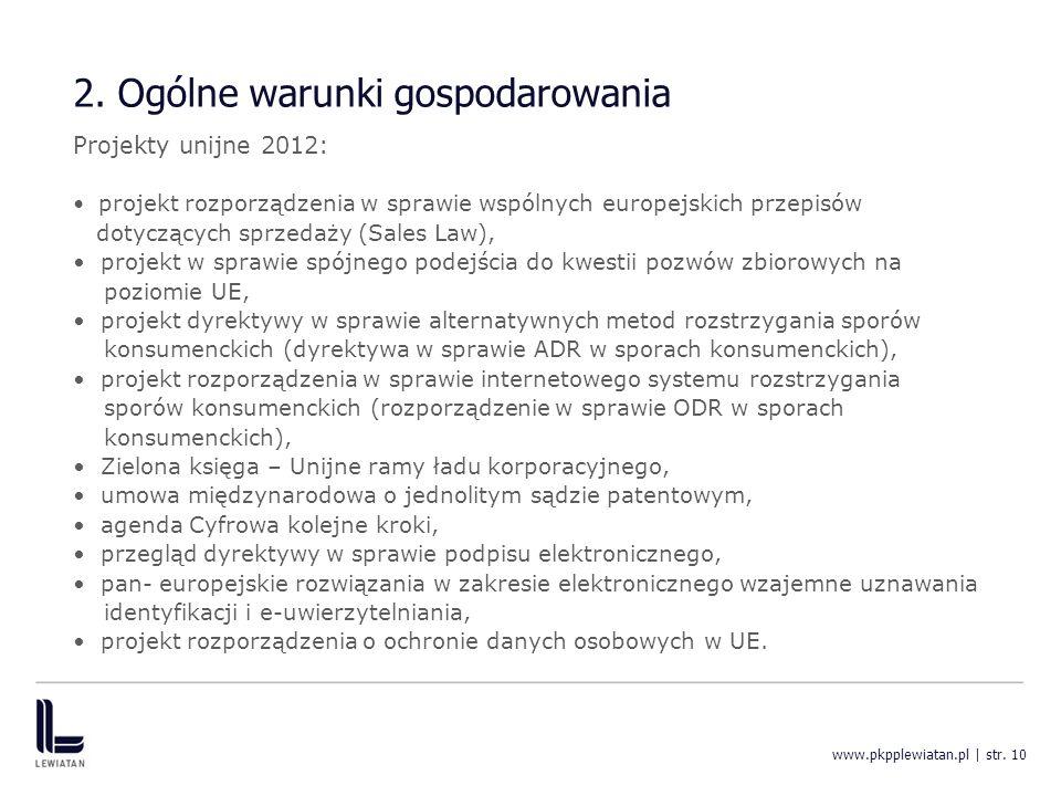 2. Ogólne warunki gospodarowania Projekty unijne 2012: projekt rozporządzenia w sprawie wspólnych europejskich przepisów dotyczących sprzedaży (Sales