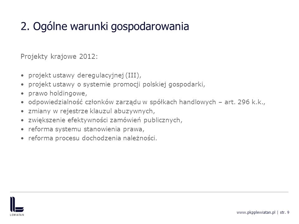 2. Ogólne warunki gospodarowania Projekty krajowe 2012: projekt ustawy deregulacyjnej (III), projekt ustawy o systemie promocji polskiej gospodarki, p