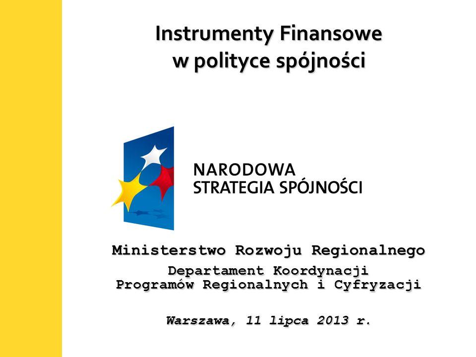 1 Instrumenty Finansowe w polityce spójności Ministerstwo Rozwoju Regionalnego Departament Koordynacji Programów Regionalnych i Cyfryzacji Warszawa, 1
