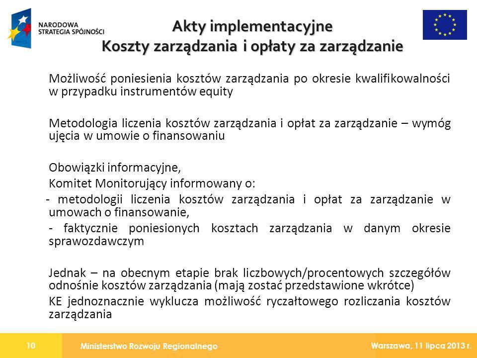 Ministerstwo Rozwoju Regionalnego 10 Warszawa, 11 lipca 2013 r. Możliwość poniesienia kosztów zarządzania po okresie kwalifikowalności w przypadku ins