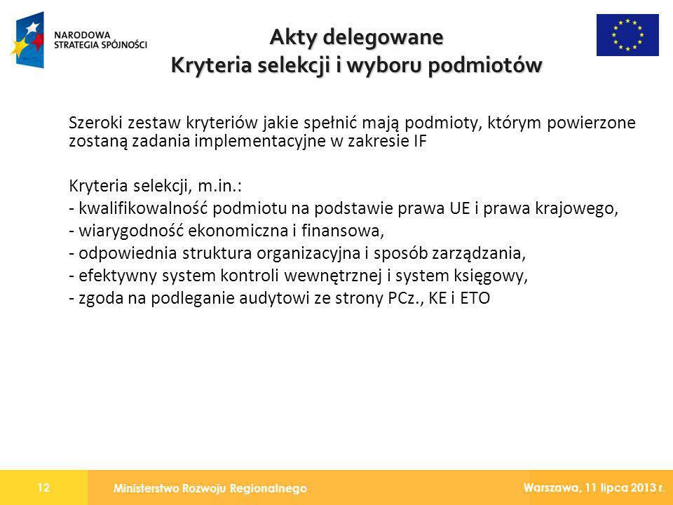 Ministerstwo Rozwoju Regionalnego 12 Warszawa, 11 lipca 2013 r. Szeroki zestaw kryteriów jakie spełnić mają podmioty, którym powierzone zostaną zadani