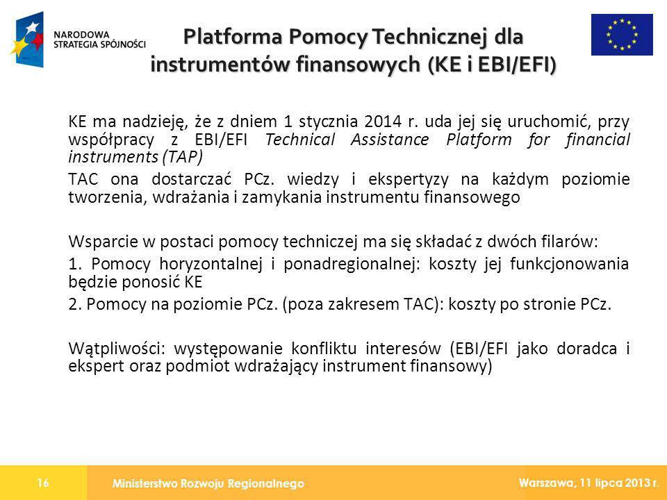 Ministerstwo Rozwoju Regionalnego 16 Warszawa, 11 lipca 2013 r. KE ma nadzieję, że z dniem 1 stycznia 2014 r. uda jej się uruchomić, przy współpracy z