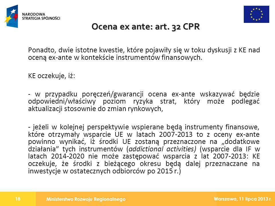 Ministerstwo Rozwoju Regionalnego 18 Warszawa, 11 lipca 2013 r. Ponadto, dwie istotne kwestie, które pojawiły się w toku dyskusji z KE nad oceną ex-an