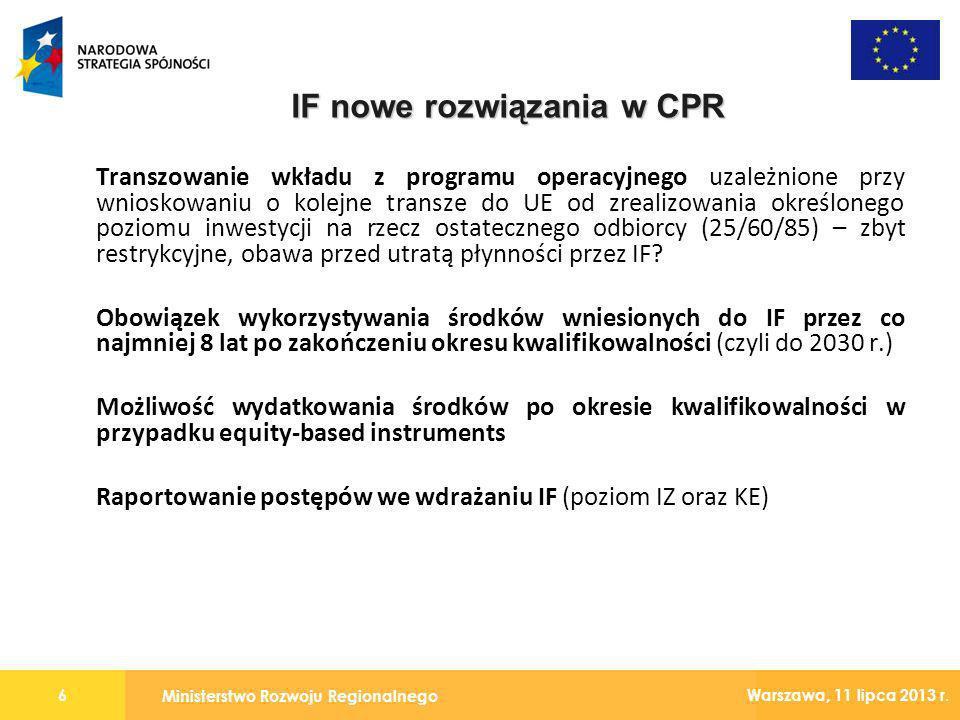 Ministerstwo Rozwoju Regionalnego 6 Warszawa, 11 lipca 2013 r. Transzowanie wkładu z programu operacyjnego uzależnione przy wnioskowaniu o kolejne tra