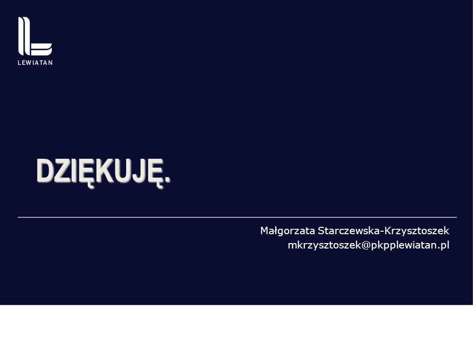 Małgorzata Starczewska-Krzysztoszek mkrzysztoszek@pkpplewiatan.pl DZIĘKUJĘ.