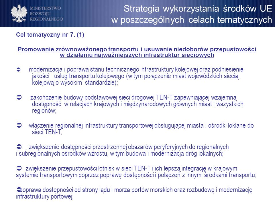 Cel tematyczny nr 7. (1) Promowanie zrównoważonego transportu i usuwanie niedoborów przepustowości w działaniu najważniejszych infrastruktur sieciowyc
