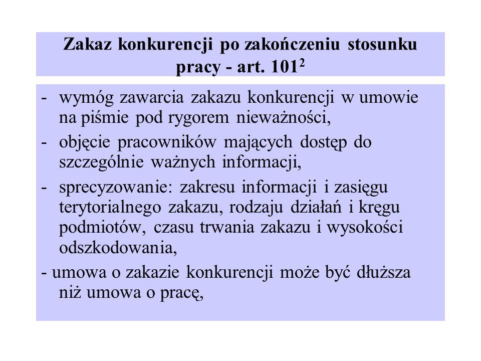 Zakaz konkurencji po zakończeniu stosunku pracy - art. 101 2 -wymóg zawarcia zakazu konkurencji w umowie na piśmie pod rygorem nieważności, -objęcie p
