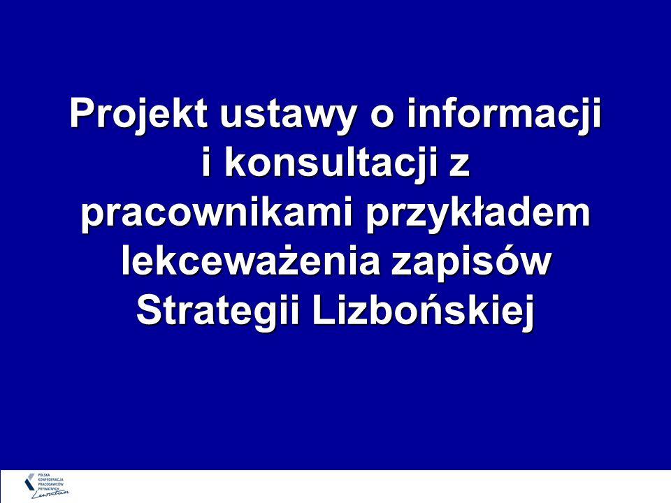 Projekt ustawy o informacji i konsultacji z pracownikami przykładem lekceważenia zapisów Strategii Lizbońskiej