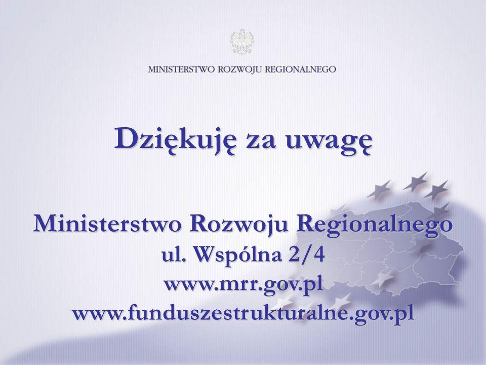 Programowanie perspektywy finansowej na lata 2014-2020 36 Ministerstwo Rozwoju Regionalnego ul. Wspólna 2/4 www.mrr.gov.pl www.funduszestrukturalne.go