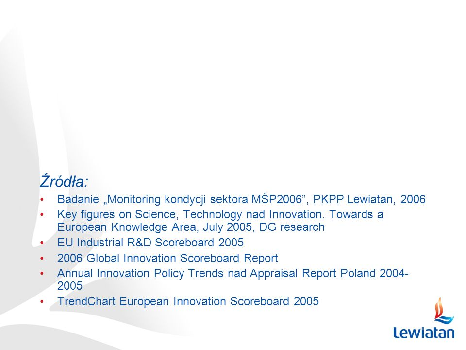 Źródła: Badanie Monitoring kondycji sektora MŚP2006, PKPP Lewiatan, 2006 Key figures on Science, Technology nad Innovation. Towards a European Knowled