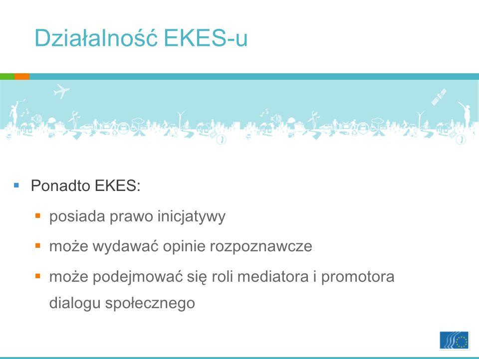 Działalność EKES-u Ponadto EKES: posiada prawo inicjatywy może wydawać opinie rozpoznawcze może podejmować się roli mediatora i promotora dialogu społecznego