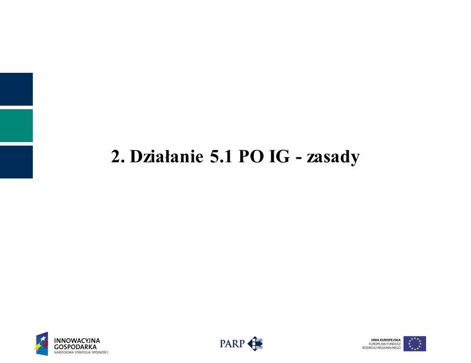 2. Działanie 5.1 PO IG - zasady