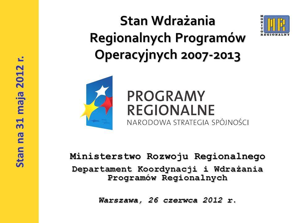 1 Stan Wdrażania Regionalnych Programów Operacyjnych 2007-2013 Ministerstwo Rozwoju Regionalnego Departament Koordynacji i Wdrażania Programów Regionalnych Warszawa, 26 czerwca 2012 r.