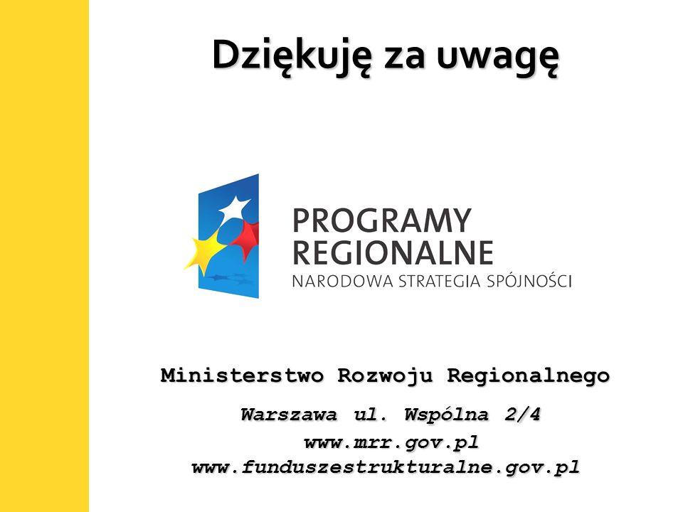 63 Dziękuję za uwagę Ministerstwo Rozwoju Regionalnego Warszawa ul.