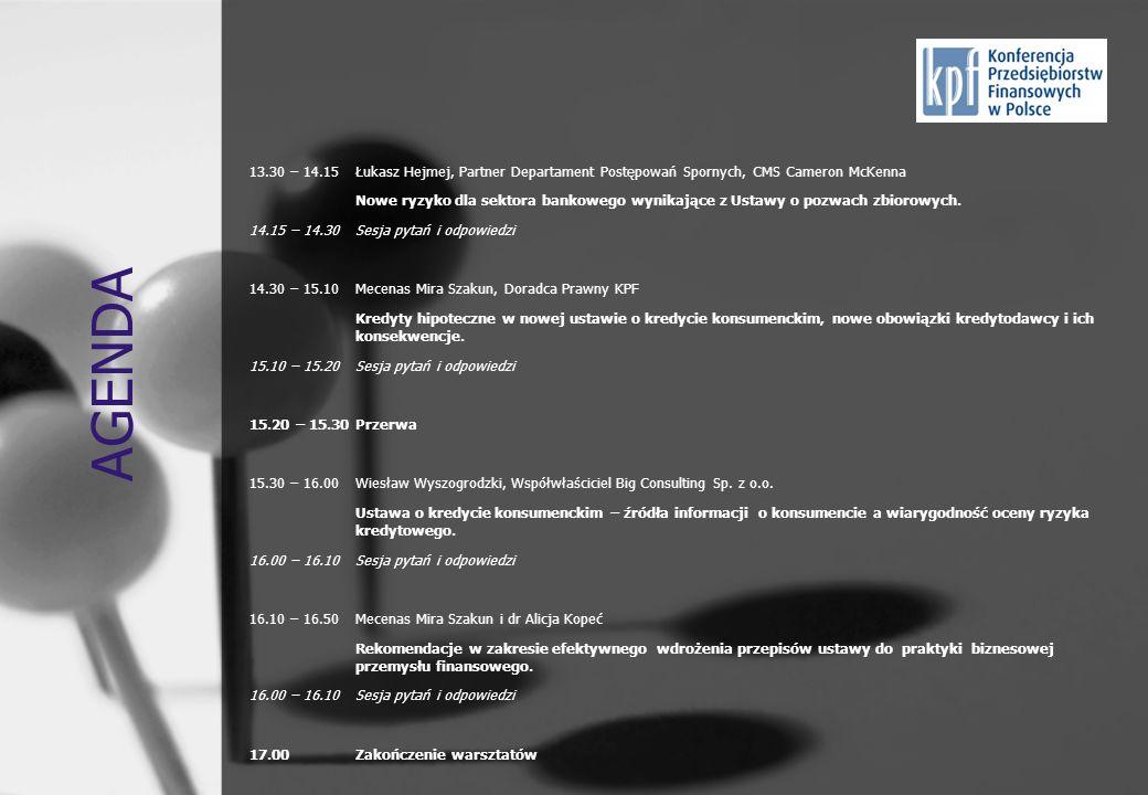 AGENDA 13.30 – 14.15Łukasz Hejmej, Partner Departament Postępowań Spornych, CMS Cameron McKenna Nowe ryzyko dla sektora bankowego wynikające z Ustawy