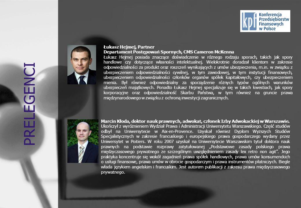 PRELEGENCI Marcin Kłoda, doktor nauk prawnych, adwokat, członek Izby Adwokackiej w Warszawie. Ukończył z wyróżnieniem Wydział Prawa i Administracji Un