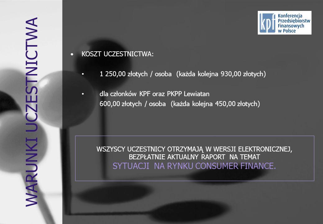 KOSZT UCZESTNICTWA: 1 250,00 złotych / osoba (każda kolejna 930,00 złotych) dla członków KPF oraz PKPP Lewiatan 600,00 złotych / osoba (każda kolejna