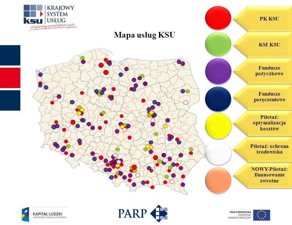 Mapa usług KSU PK KSU KSI KSU NOWY-Pilotaż: finansowanie zwrotne Pilotaż: ochrona środowiska Pilotaż: optymalizacja kosztów Fundusze poręczeniowe Fund