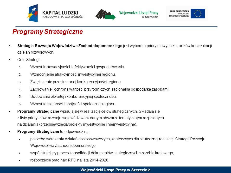 Wojewódzki Urząd Pracy w Szczecinie Strategia Rozwoju Województwa Zachodniopomorskiego jest wyborem priorytetowych kierunków koncentracji działań rozwojowych.