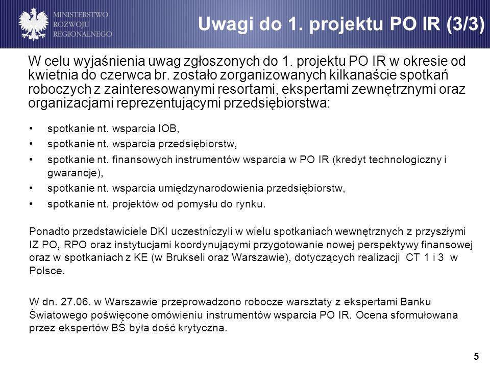 W celu wyjaśnienia uwag zgłoszonych do 1. projektu PO IR w okresie od kwietnia do czerwca br.