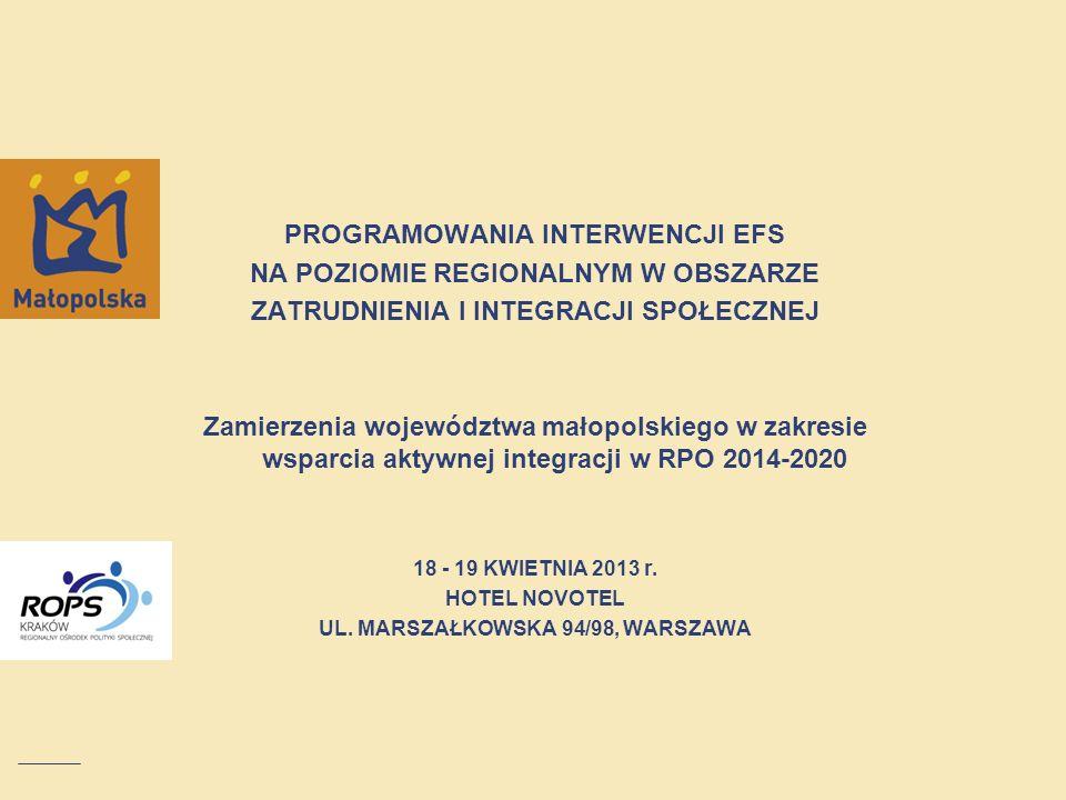 PROGRAMOWANIA INTERWENCJI EFS NA POZIOMIE REGIONALNYM W OBSZARZE ZATRUDNIENIA I INTEGRACJI SPOŁECZNEJ Zamierzenia województwa małopolskiego w zakresie