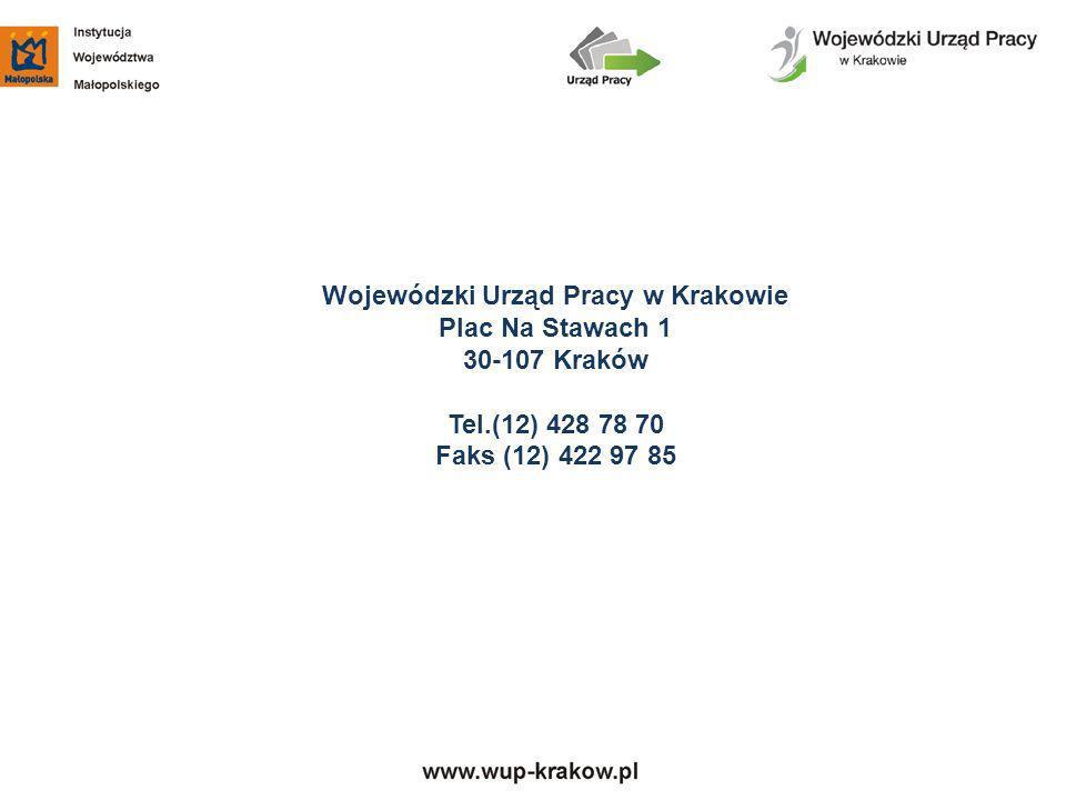 Wojewódzki Urząd Pracy w Krakowie Plac Na Stawach 1 30-107 Kraków Tel.(12) 428 78 70 Faks (12) 422 97 85